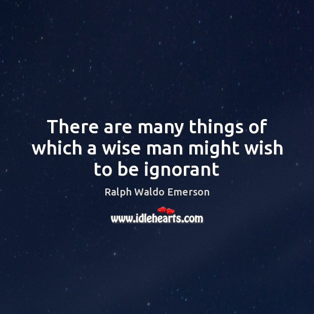 Image, Ignorance, Ignorant, Man, Many, Men, Might, Stupidity, Things, Which, White-collar, Wise, Wise Man, Wish