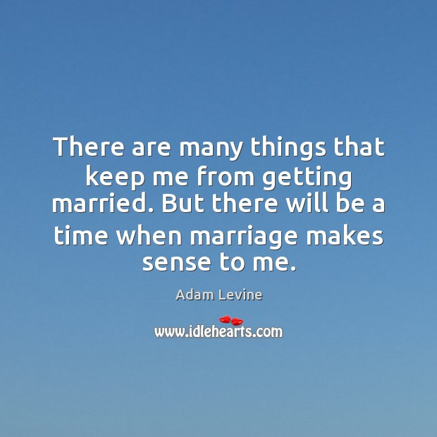 Image, There are many things that keep me from getting married. But there
