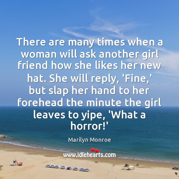 Image, There are many times when a woman will ask another girl friend