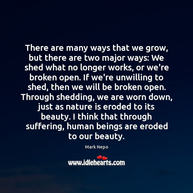There are many ways that we grow, but there are two major Mark Nepo Picture Quote