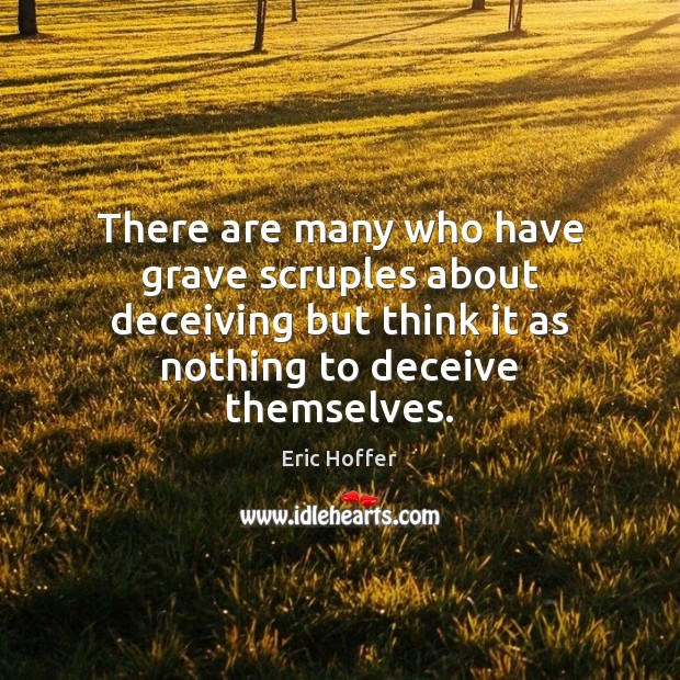 Image, There are many who have grave scruples about deceiving but think it