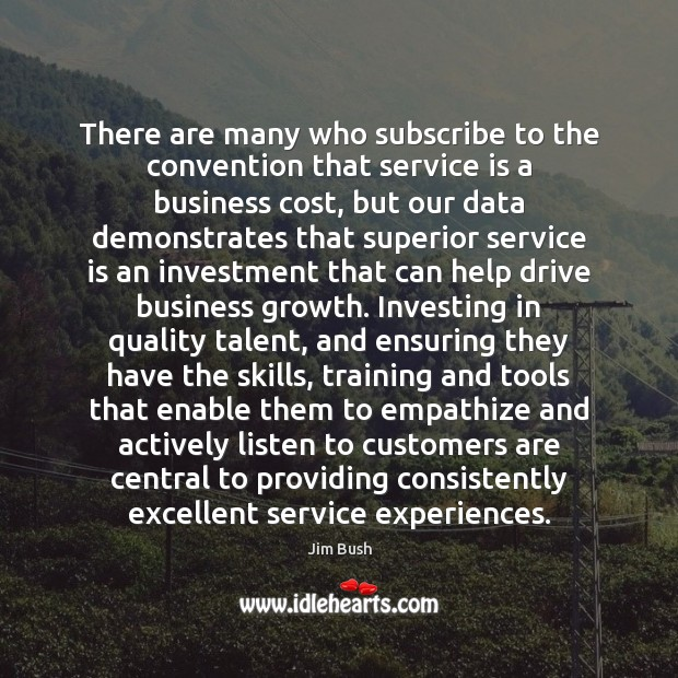 There are many who subscribe to the convention that service is a Investment Quotes Image