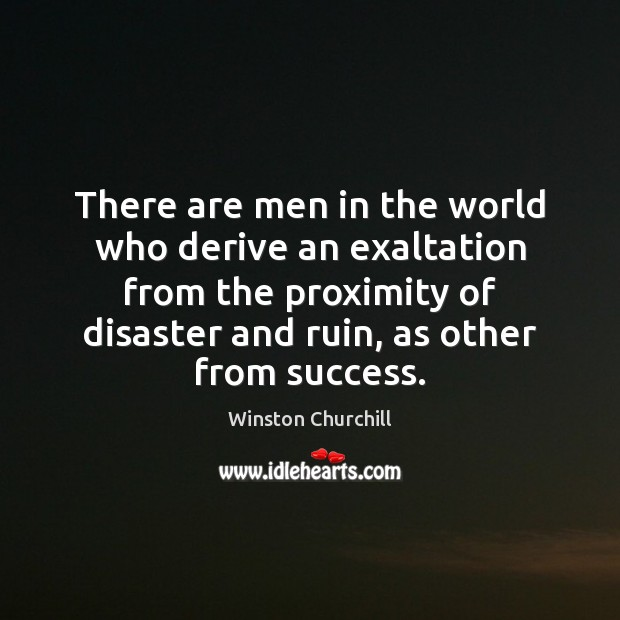 Image, There are men in the world who derive an exaltation from the