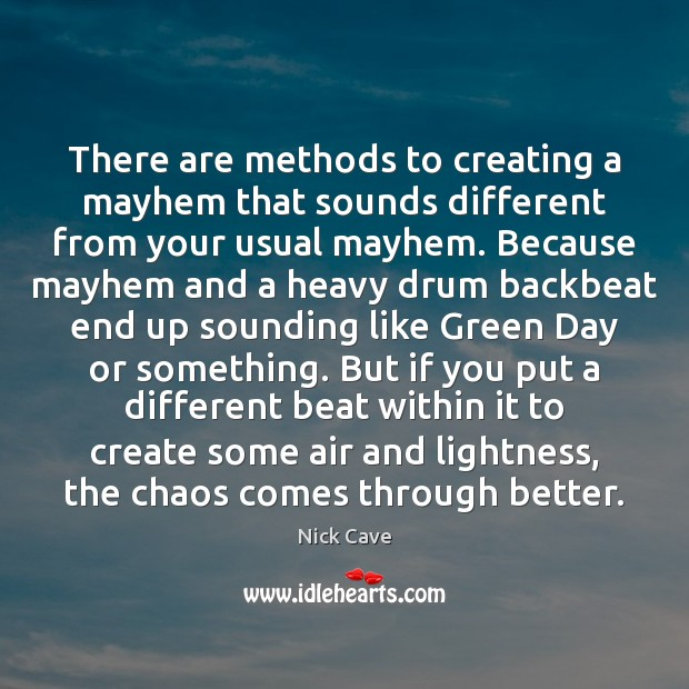 Image, There are methods to creating a mayhem that sounds different from your