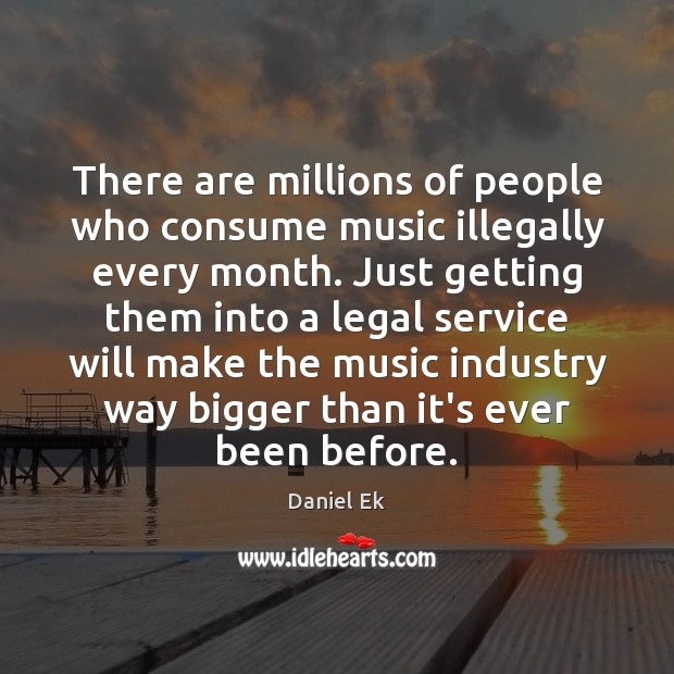 Image, There are millions of people who consume music illegally every month. Just