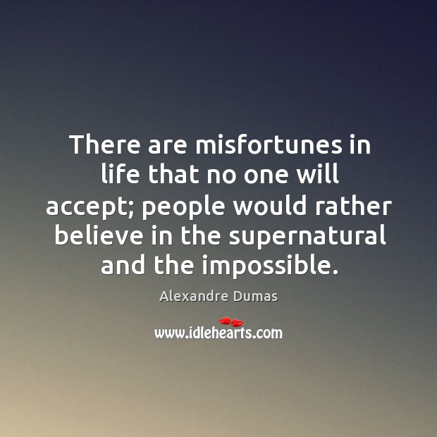 Image, There are misfortunes in life that no one will accept; people would