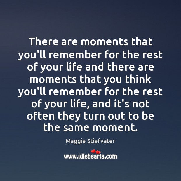 There are moments that you'll remember for the rest of your life Image