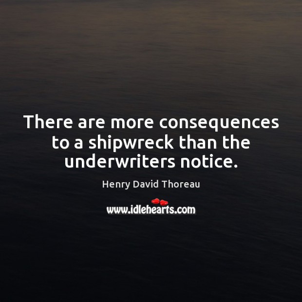 There are more consequences to a shipwreck than the underwriters notice. Image