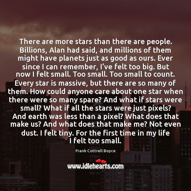 Image, There are more stars than there are people. Billions, Alan had said,
