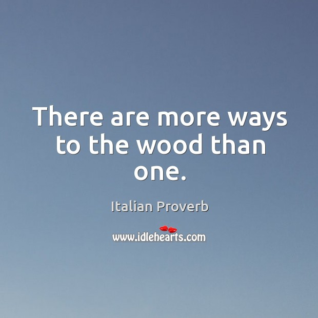 Image, There are more ways to the wood than one.