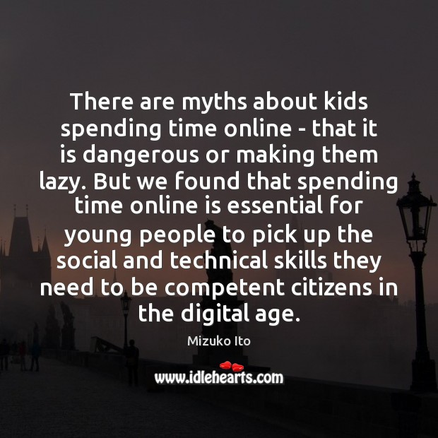Image, There are myths about kids spending time online – that it is