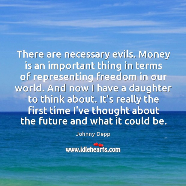 Image, There are necessary evils. Money is an important thing in terms of