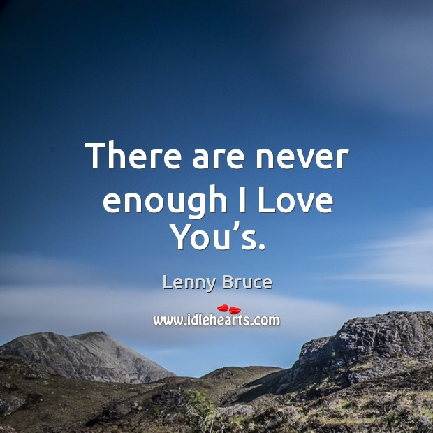 There are never enough I love you's. Image