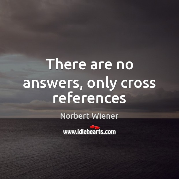 There are no answers, only cross references Image