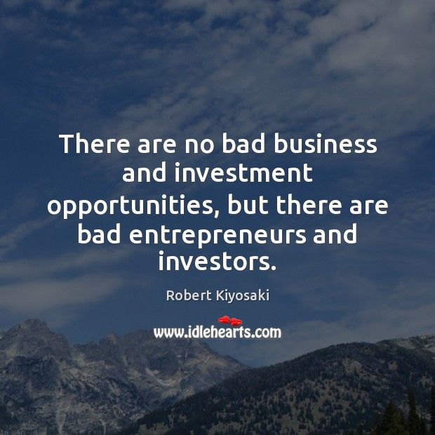 Image, There are no bad business and investment opportunities, but there are bad