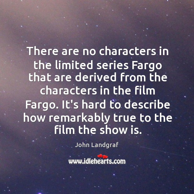 There are no characters in the limited series Fargo that are derived Image