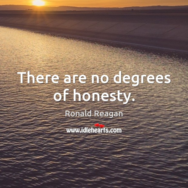 Image about There are no degrees of honesty.