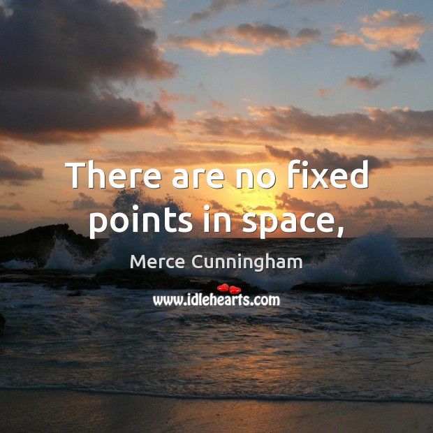 There are no fixed points in space, Image