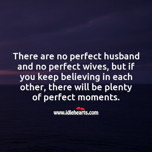 There are no perfect husband and no perfect wives. Relationship Quotes Image