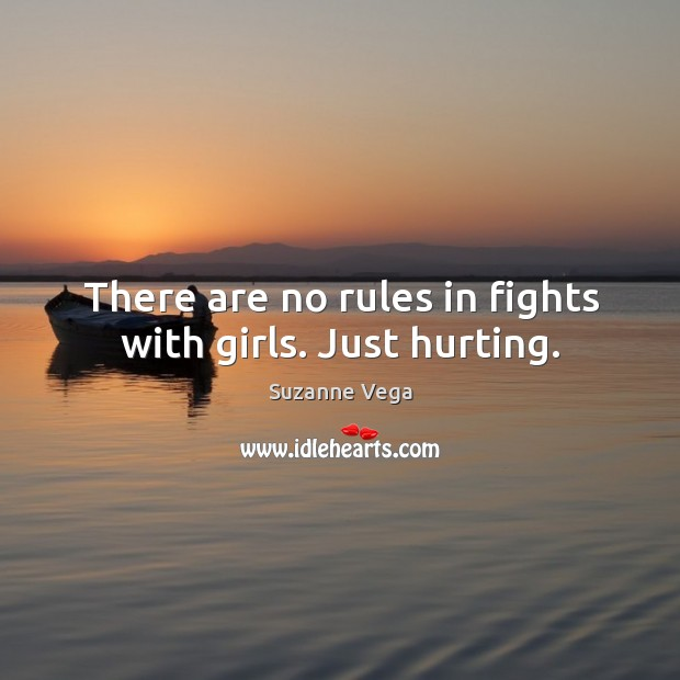 Image, There are no rules in fights with girls. Just hurting.