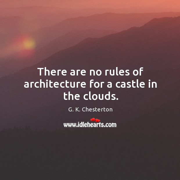 There are no rules of architecture for a castle in the clouds. Image
