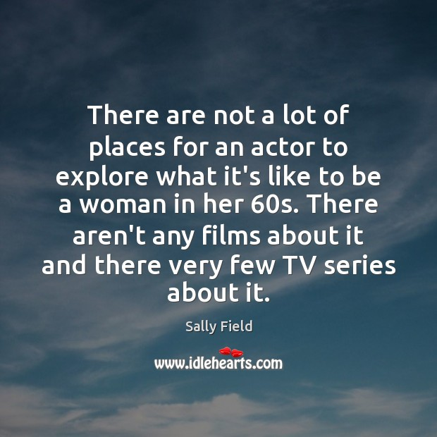 Image, There are not a lot of places for an actor to explore