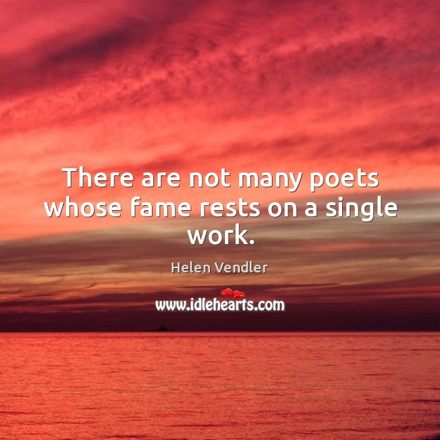 There are not many poets whose fame rests on a single work. Image