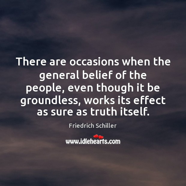 There are occasions when the general belief of the people, even though Image