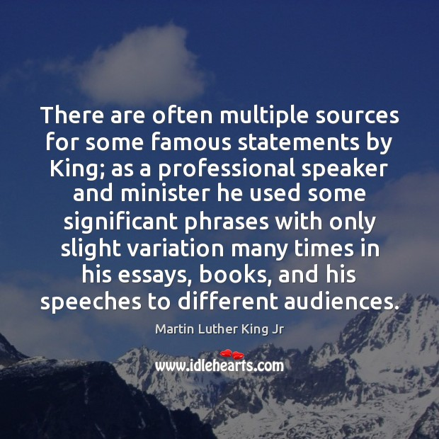 There are often multiple sources for some famous statements by King; as Image