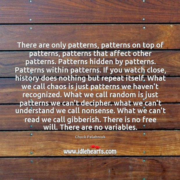 There are only patterns, patterns on top of patterns, patterns that affect Image