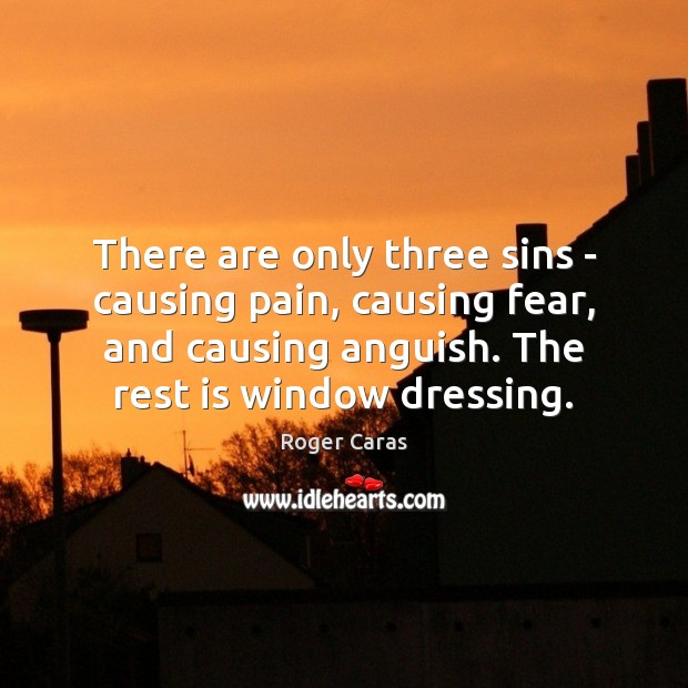 Image, There are only three sins – causing pain, causing fear, and causing