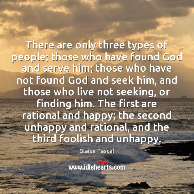 There are only three types of people; those who have found God Image