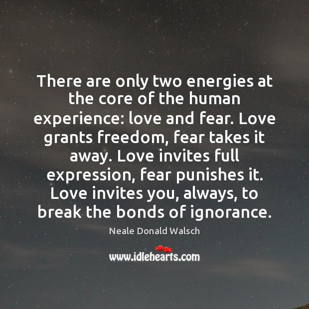 There are only two energies at the core of the human experience: Image