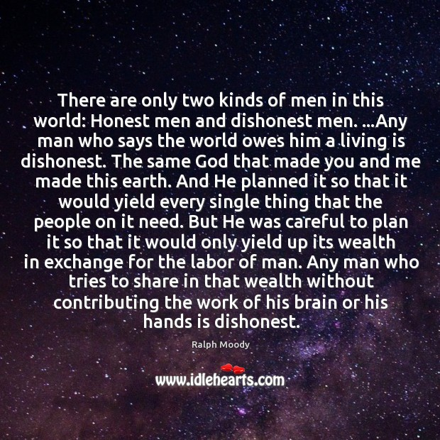 There are only two kinds of men in this world: Honest men Image