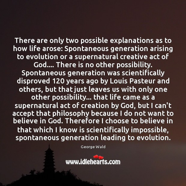 Image, There are only two possible explanations as to how life arose: Spontaneous