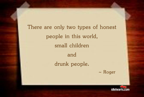 There Are Only Two Types Of…