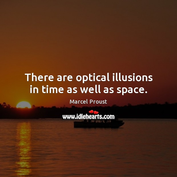 There are optical illusions in time as well as space. Image