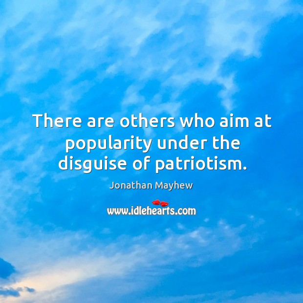 There are others who aim at popularity under the disguise of patriotism. Image