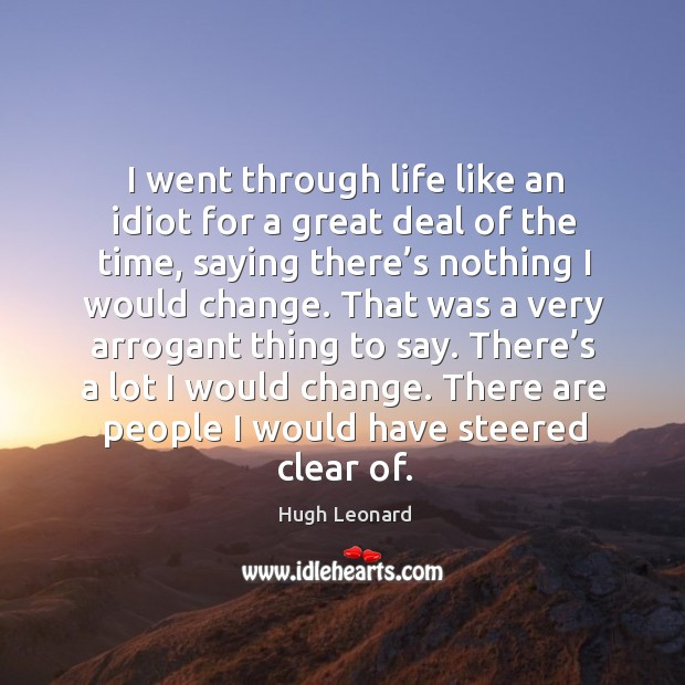 There are people I would have steered clear of. Image