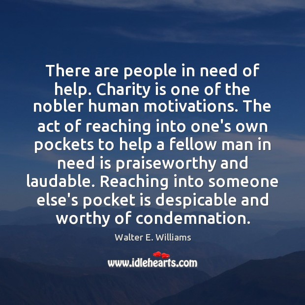 There are people in need of help. Charity is one of the Charity Quotes Image