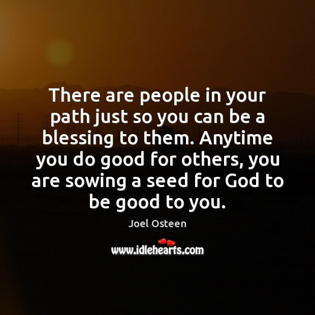 There are people in your path just so you can be a Image