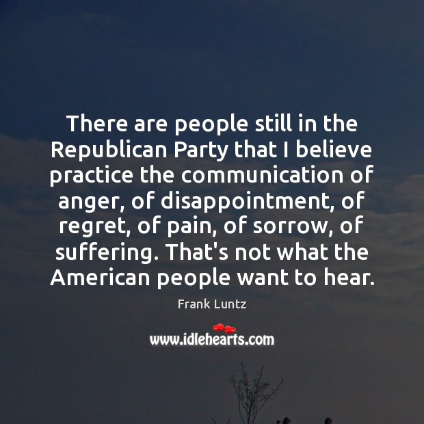There are people still in the Republican Party that I believe practice Image