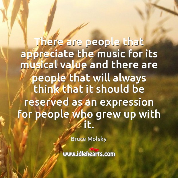 Image, There are people that appreciate the music for its musical value and