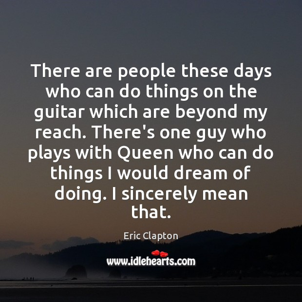 Image, There are people these days who can do things on the guitar