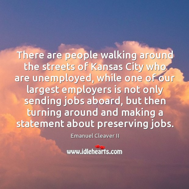 There are people walking around the streets of kansas city who are unemployed Image