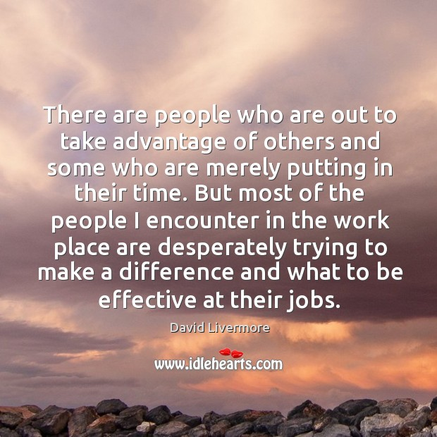There are people who are out to take advantage of others and Image
