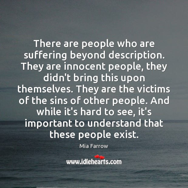 There are people who are suffering beyond description. They are innocent people, Image