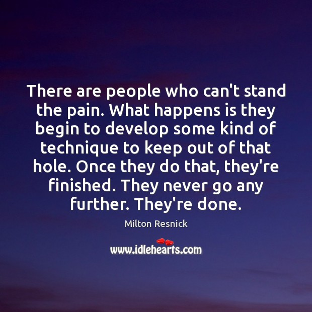 Image, There are people who can't stand the pain. What happens is they
