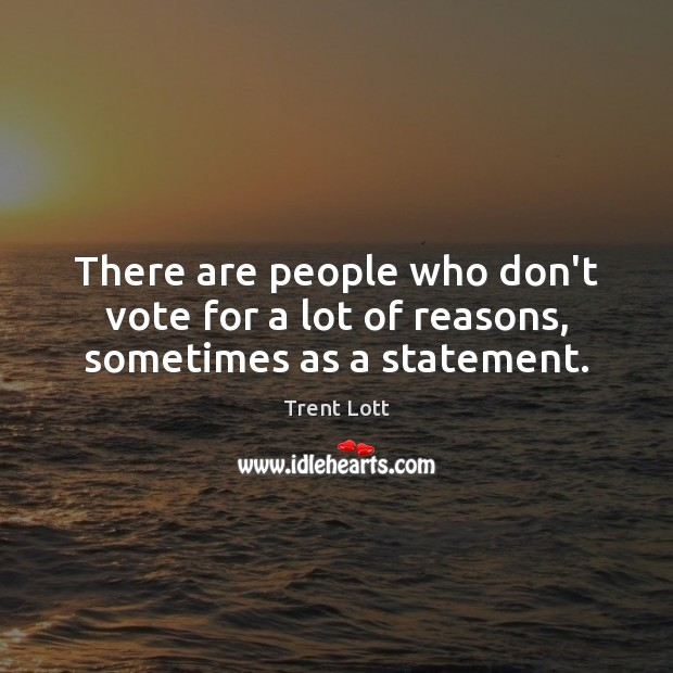Image, There are people who don't vote for a lot of reasons, sometimes as a statement.