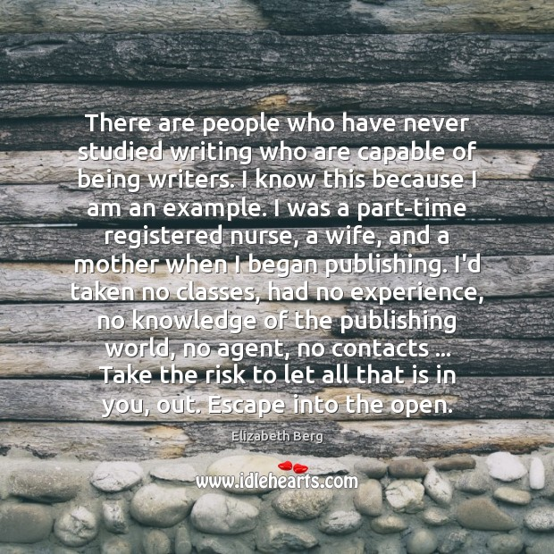 There are people who have never studied writing who are capable of Image